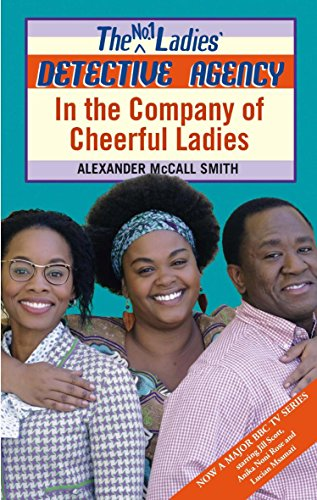 In The Company Of Cheerful Ladies: The No. 1 Ladies' Detective Agency Vol 6