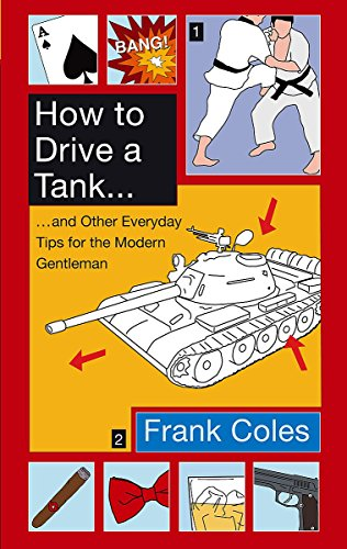 9780349122236: How To Drive A Tank: And other everyday tips for the modern gentleman
