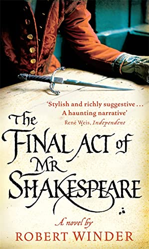 The Final Act of MR Shakespeare. Robert: Robert Winder