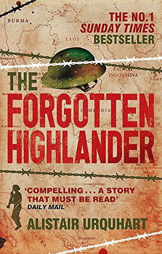 9780349122571: The Forgotten Highlander: My Incredible Story of Survival During the War in the Far East