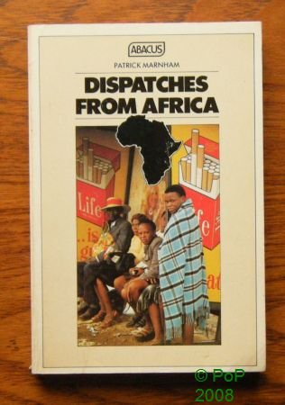 Dispatches from Africa (Abacus Books): Patrick Marnham