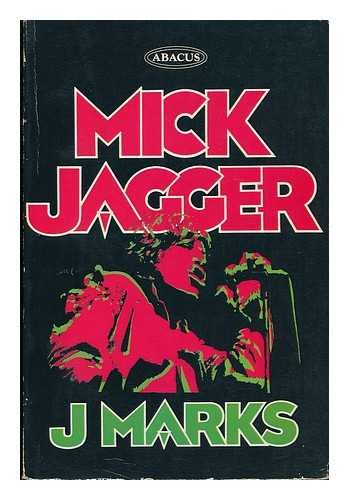 Mick Jagger : the Singer, not the: Marks, J.