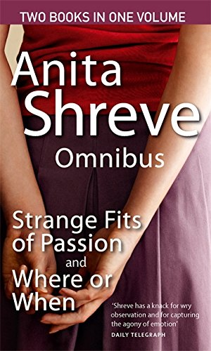 Strange Fits of Passion: AND Where or When: Shreve, Anita