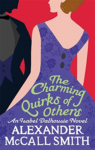 9780349123127: The Charming Quirks of Others. Alexander McCall Smith (Isabel Dalhousie Novels)