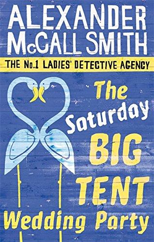 9780349123134: The Saturday Big Tent Wedding Party (No. 1 Ladies' Detective Agency)