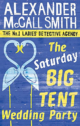 The Saturday Big Tent Wedding Party. Alexander: McCall Smith, Alexander