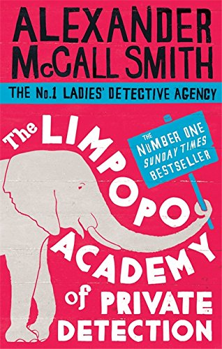 9780349123158: The Limpopo Academy of Private Detection (No. 1 Ladies Detective Agency)