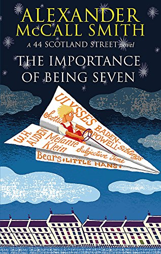9780349123165: The Importance of Being Seven. Alexander McCall Smith (44 Scotland Street)