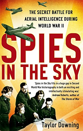 9780349123400: Spies In The Sky: The Secret Battle for Aerial Intelligence during World War II