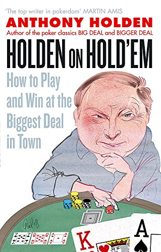 9780349123455: Holden On Hold'em: How to Play and Win at the Biggest Deal in Town