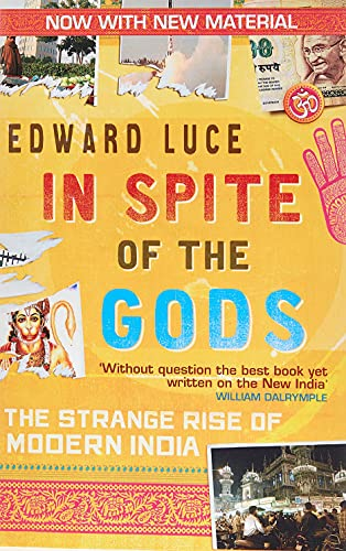 9780349123462: In Spite Of The Gods: The Strange Rise of Modern India