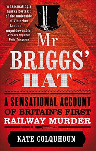 9780349123592: Mr. Briggs' Hat: A Sensational Account of Britain's First Railway Murder