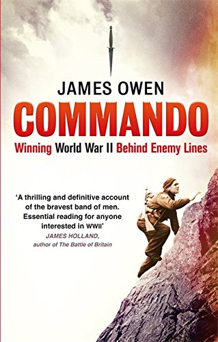 9780349123622: Commando: Winning World War II Behind Enemy Lines