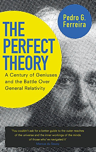 9780349123677: The Perfect Theory: A Century of Geniuses and the Battle over General Relativity