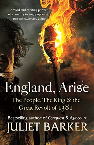9780349123820: England, Arise: The People, the King and the Great Revolt of 1381