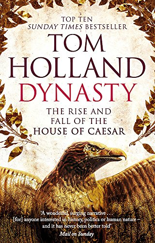 9780349123837: Dynasty: The Rise and Fall of the House of Caesar