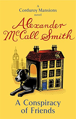 9780349123851: A Conspiracy of Friends. Alexander McCall Smith (Corduroy Mansions)