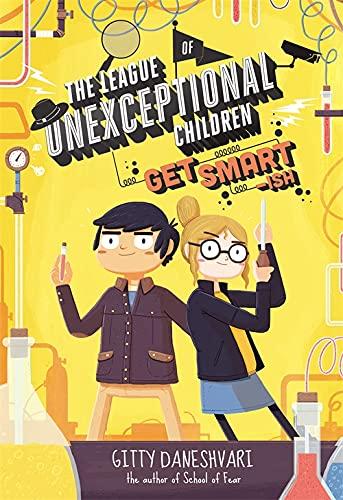9780349124247: The League of Unexceptional Children: Get Smart-ish: Book 2