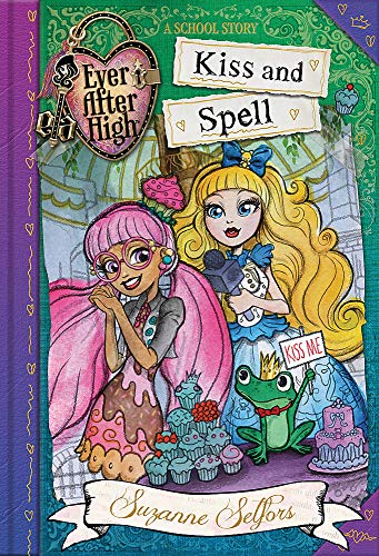 9780349124612: Kiss and Spell: A School Story (Ever After High)