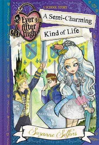 9780349124636: Ever After High: 03 A Semi-Charming Kind of Life: A School Story