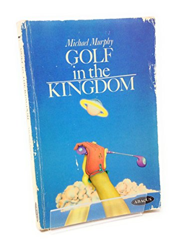 Golf in the Kingdom (Abacus Books): MURPHY, MICHAEL