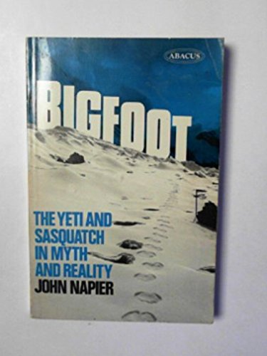 9780349124964: Bigfoot: the Yeti and Sasquatch in myth and reality