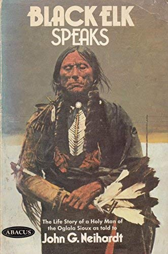 9780349125220: Black Elk Speaks: Being the Life Story of a Holy Man of the Oglala Sioux (Abacus Books)