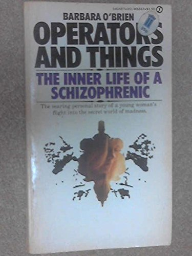 9780349126388: Operators and Things: The Inner Life of a Schizophrenic (Abacus Books)