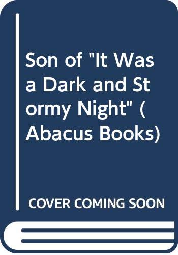 "Son of ""It Was a Dark and Stormy Night"" (Abacus Books) (0349129320) by SCOTT RICE"