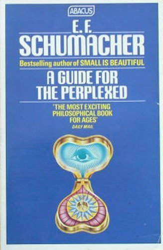 A guide for the perplexed by e. F. Schumacher (1977) – sam's book shelf.