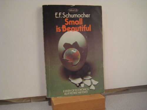 9780349131412: Small is Beautiful: A Study of Economics as if People Mattered