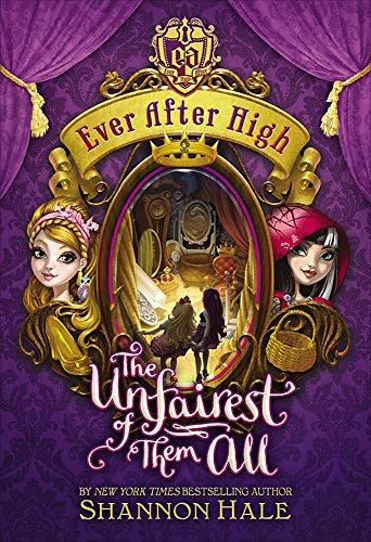 9780349131863: The Unfairest of Them All (Ever After High)