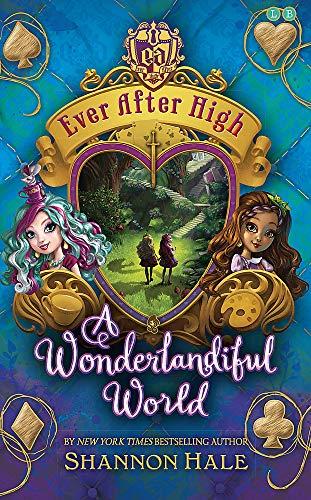 9780349131870: A Wonderlandiful World: Book 3 (Ever After High)