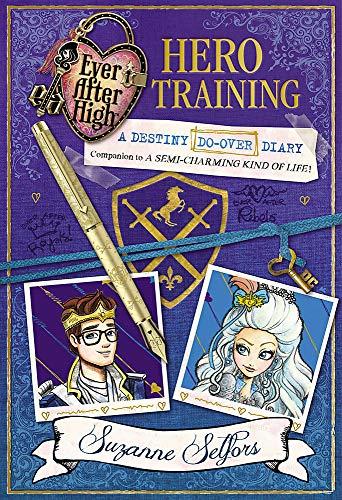 9780349131962: Hero Training: A Destiny Do-Over Diary (Ever After High)