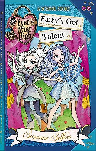 9780349132006: Fairy's Got Talent: A School Story (Ever After High)
