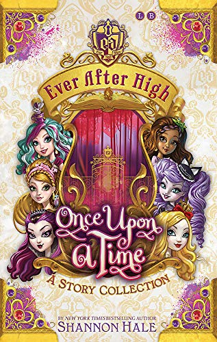 9780349132020: Once Upon a Time: A Short Story Collection (Ever After High)