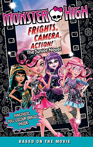 9780349132181: Monster High: Frights, Camera, Action!: The Junior Novel