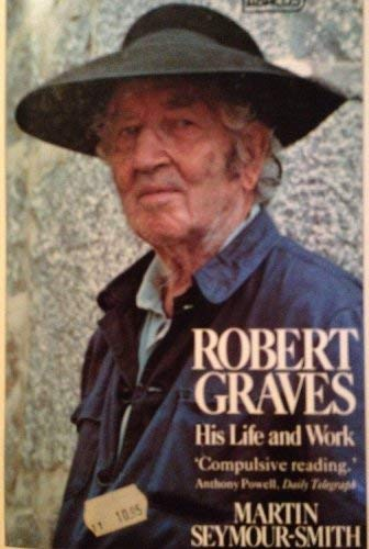 Robert Graves: His Life and Work (0349132372) by MARTIN SEYMOUR-SMITH