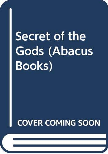 9780349133072: The Secret of the Gods - Exploring Hidden Mysteries of Earth and Universe