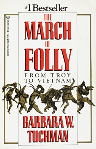 9780349133652: The March of Folly: From Troy to Vietnam