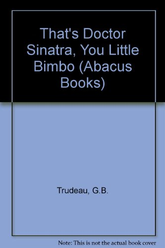 9780349134048: That's Doctor Sinatra, You Little Bimbo (Abacus Books)