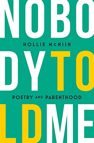 9780349134352: Nobody Told Me: Poetry and Parenthood