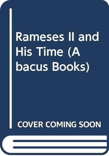 9780349135854: Rameses II and His Time (Abacus Books)
