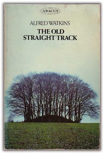 9780349137056: The old straight track: its mounds, beacons, moats, sites and mark stones