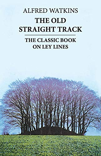 9780349137070: The Old Straight Track: The classic book on ley lines