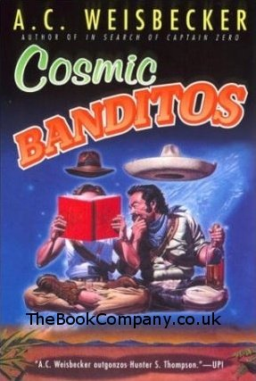 9780349137155: Cosmic Banditos (Abacus Books)