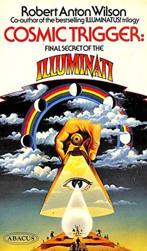 9780349137315: Cosmic Trigger: v. 1: Final Secret of the Illuminati (Abacus Books)