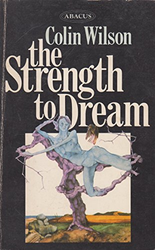 9780349137353: Strength to Dream: Literature and the Imagination (Abacus Books)