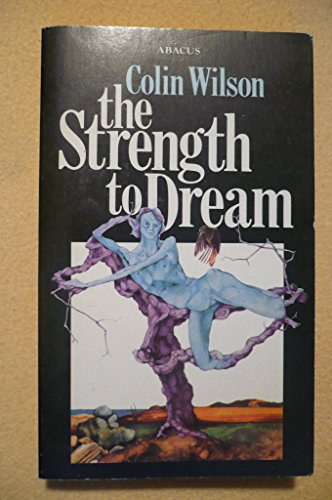 9780349137360: The Strength to Dream: Literature and the Imagination