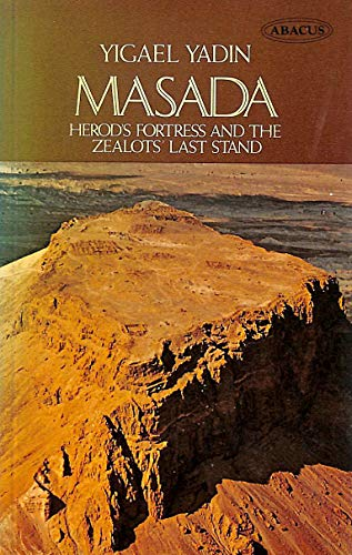 Masada. Herod's Fotress and the Zealots Last: Yadin, Y